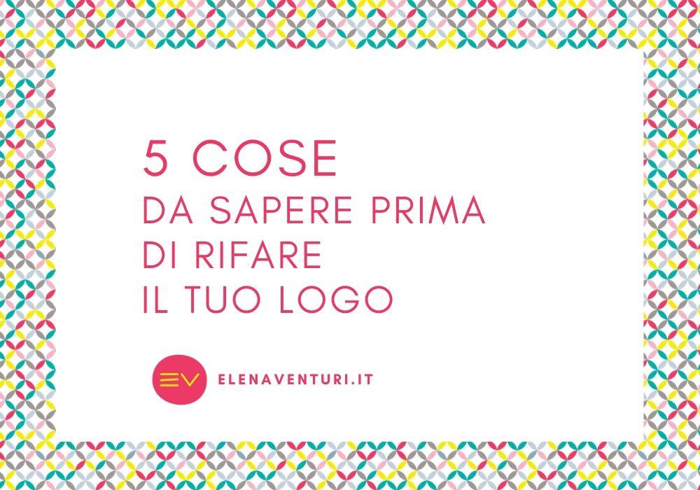 5 cose da sapere prima di rifare il logo
