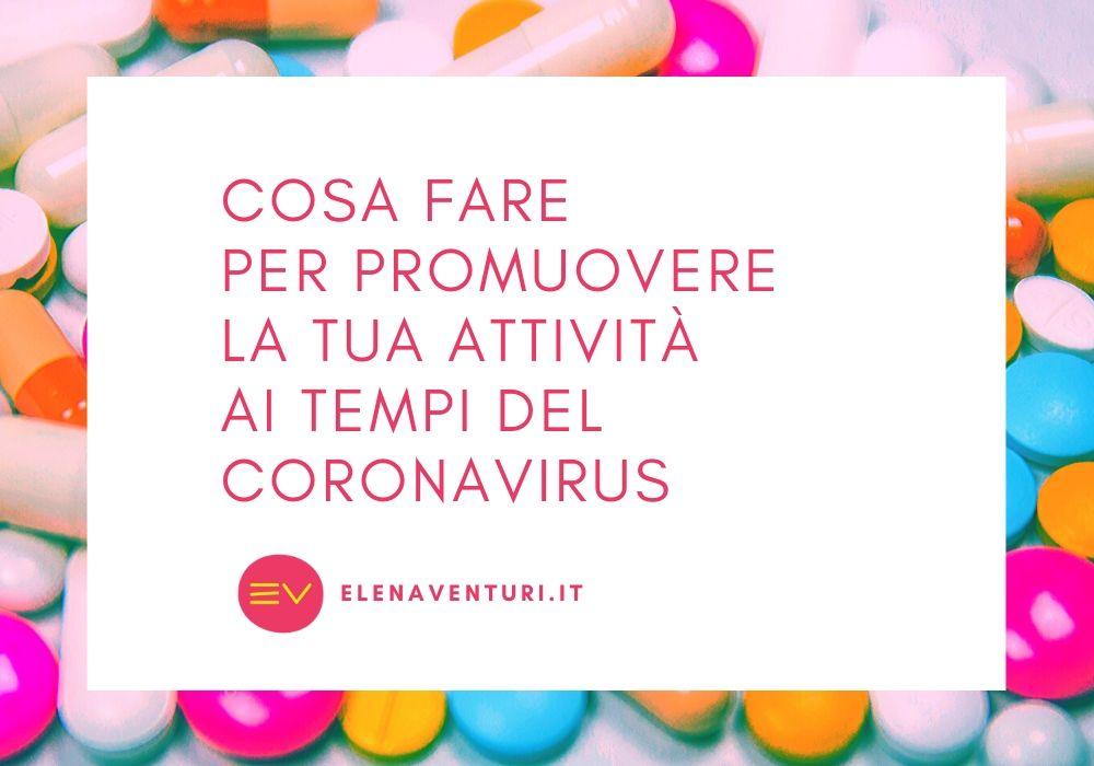Cosa fare per promuovere la tua attività ai tempi del Coronavirus