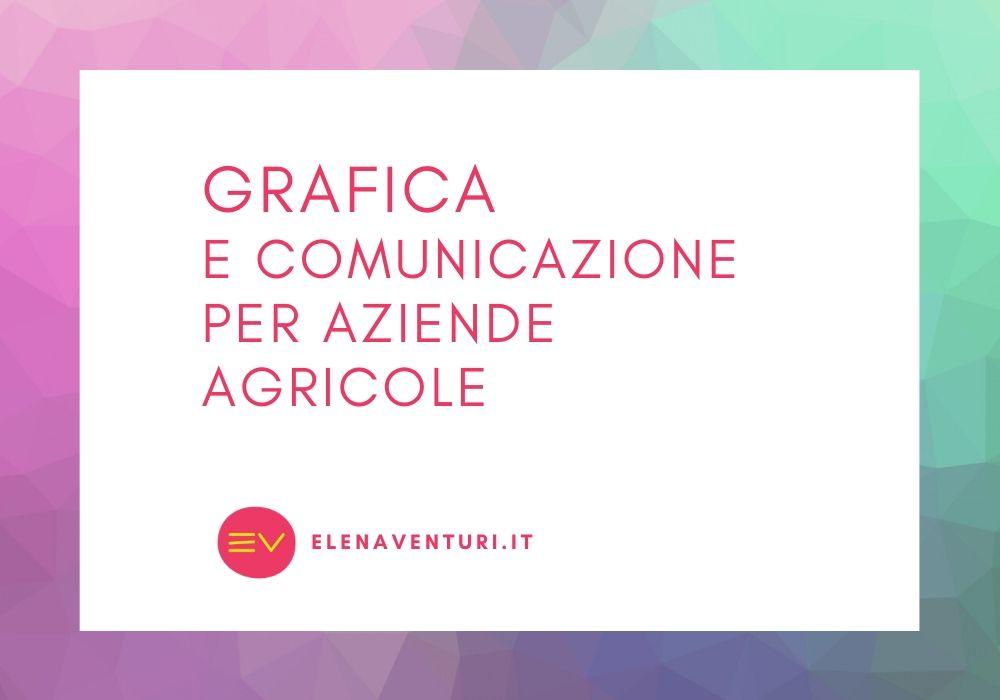 Grafica e comunicazione visiva per aziende agricole